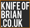 Knife Of Brian .co.uk